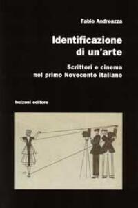 Identificazione di un'arte. Scrittori e cinema nel primo Novecento italiano