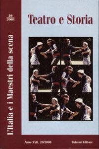 Teatro e storia (2008). Vol. 29: L'Italia e i maestri della scena.