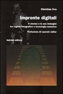 Impronte digitali. Il cinema e le sue immagini tra regime fotografico e tecnologia numerica