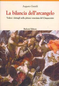 La bilancia dell'arcangelo. Vedere i dettagli nella pittura veneziana del Cinquecento
