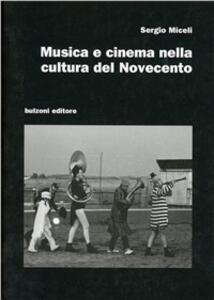 Musica e cinema nella cultura del Novecento