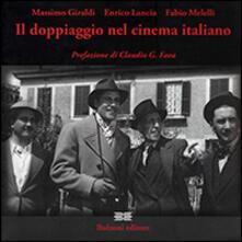 Il doppiaggio nel cinema italiano - Massimo Giraldi,Enrico Lancia,Fabio Melelli - copertina