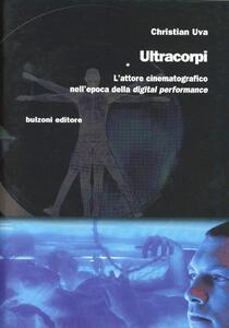Ultracopi. L'attore cinematografico nell'epoca della «digital perfomance»