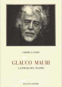 Glauco Mauri. La poesia del teatro