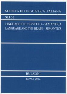 Linguaggio e cervello. Semantico. Atti del 42° Congresso internazionale della SLI. Ediz. italiana e inglese. Con CD-ROM - copertina