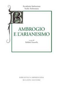 Studia ambrosiana. Annali dell'Accademia di Sant'Ambrogio (2013). Vol. 7: Ambrogio e l'Arianesimo.