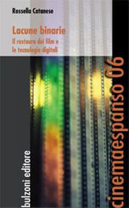 Lacune binarie. Il restauro dei film e le tecnologie digitali