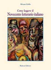 Come leggere il Novecento letterario italiano
