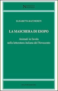 La maschera di Esopo. Animali in favola nella letteratura italiana del Novecento