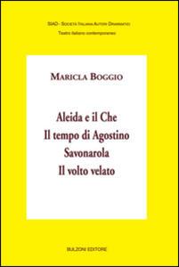 Aleida e il Che-Il tempo di Agostino-Savonarola-Il volto velato