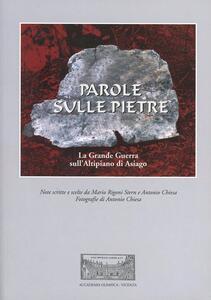 Parole sulle pietre. La grande guerra sull'Altipiano di Asiago - Antonio Chiesa,Mario Rigoni Stern - copertina