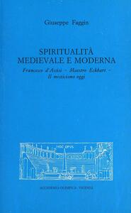 Spiritualità medievale e moderna. Francesco d'Assisi. Maestro Eckhart. Il misticismo oggi
