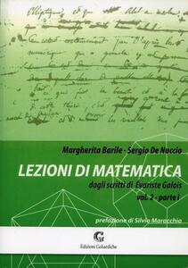 Lezioni di matematica dagli scritti di Evariste Galois. Vol. 2\1