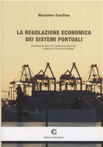 La regolazione economica dei sistemi portuali