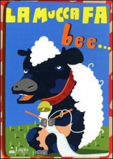 Ipabsantonioabatetrino.it La mucca fa bee... Con CD Audio Image