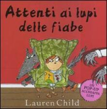 Listadelpopolo.it Attenti ai lupi delle fiabe. Libro pop-up Image