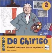 Giorgio de Chirico. Perch  mettere tutto in piazza?