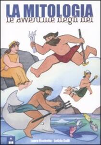 La mitologia. Le avventure degli dei