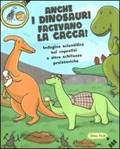Anche i dinosauri facevano la cacca! Indagine scientifica sui caproliti e altre schifezze preistoriche