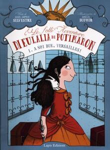 A noi due, Versailles! Le folli avventure di Eulalia di Potimaron. Vol. 1.pdf