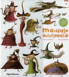 Manuale antistreghe. Ediz. illustrata - Catherine Leblanc,Roland Garrigue - copertina