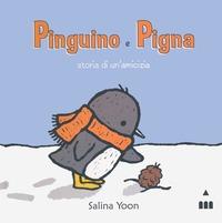 Pinguino e Pigna. Storia di un'amicizia. Ediz. illustrata - Yoon Salina - wuz.it