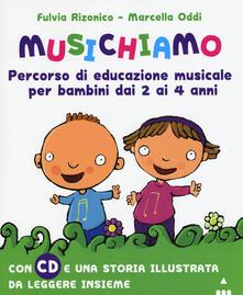 Voluntariadobaleares2014.es Musichiamo. Percorso di educazione musicale per bambini dai 2 ai 4 anni. Con CD Audio Image