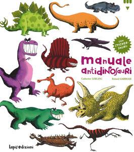 Manuale antidinosauri. Con adesivi