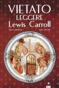 Vietato leggere Lewis Carroll - Arboleda Diego Sagospe Raul - wuz.it