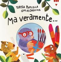Ma veramente... - Porcella Teresa Orecchia Giulia - wuz.it