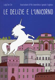 Osteriamondodoroverona.it Le delizie e l'unicorno. Ediz. a colori Image
