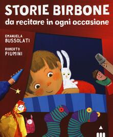 Storie birbone da recitare in ogni occasione - Emanuela Bussolati,Roberto Piumini - copertina