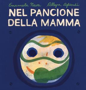 Nel pancione della mamma - Emanuela Nava,Allegra Agliardi - copertina