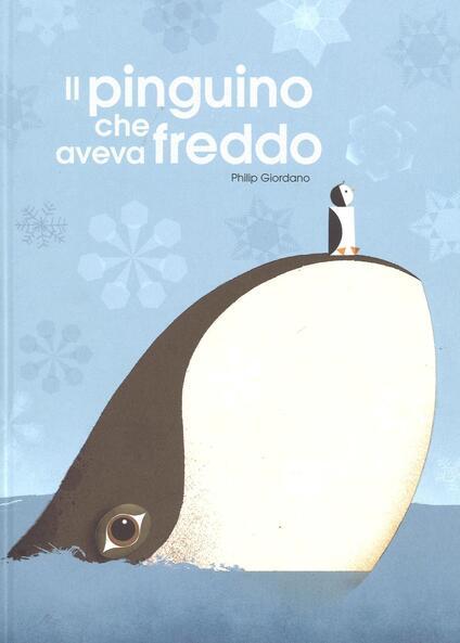 Il pinguino che aveva freddo. Ediz. a colori - Philip Giordano - copertina