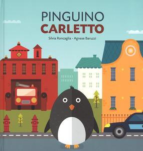Pinguino Carletto. Ediz. a colori