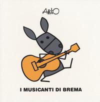 I I musicanti di Brema. Le mini fiabe di Attilio. Ediz. a colori - Cassinelli Attilio - wuz.it