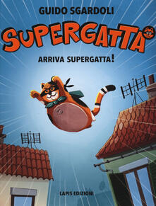 Lpgcsostenible.es Arriva Supergatta! Supergatta. Ediz. a colori Image
