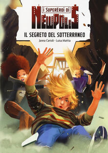 Listadelpopolo.it Il segreto del sotterraneo. I supereroi di NewPolis Image