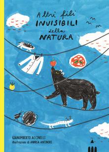 Altri fili invisibili della natura - Gianumberto Accinelli - copertina