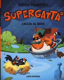 Criticalwinenotav.it Caccia al nido. Supergatta. Ediz. a colori Image