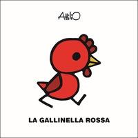 La La gallinella rossa. Le mini fiabe di Attilio. Ediz. a colori - Cassinelli Attilio - wuz.it