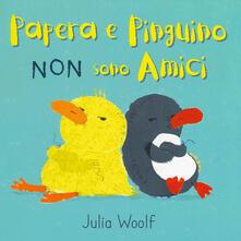 Vastese1902.it Papera e Pinguino non sono amici. Ediz. a colori Image