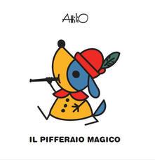 Radiospeed.it Il pifferaio magico. Le mini fiabe di Attilio. Ediz. a colori Image
