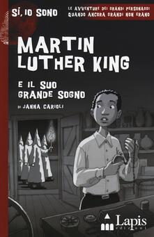 Martin Luther King e il suo grande sogno. Con Segnalibro - Janna Carioli - copertina