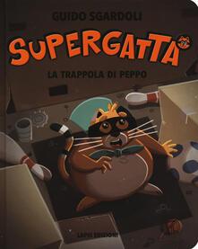 Osteriacasadimare.it La trappola di Peppo. Supergatta. Ediz. a colori Image