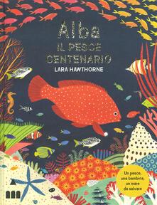 Daddyswing.es Alba il pesce centenario. Ediz. a colori Image