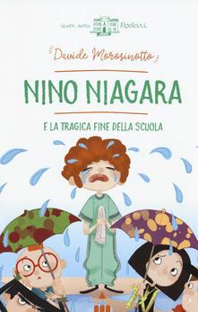 Nino Niagara e la tragica fine della scuola - Davide Morosinotto - copertina