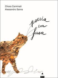 Poesia con fusa. Ediz. a colori - Chiara Carminati - Libro - Lapis - Versi  diversi   IBS