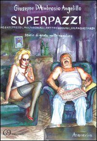 Superpazzi. Vol. 1