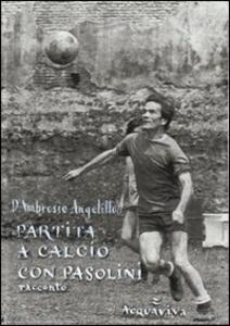 Partita a calcio con Pasolini